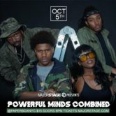 Major Stage Presents: POWERFUL MINDS COMBINED