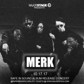 MajorStage presents MERK (Safe in Sound Release Concert)