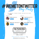 #WEMETONTWITTER DAY PARTY
