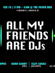 All My Friends Are DJs