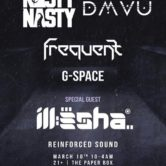 NastyNasty + DMVU, Frequent, G-Space and Special Guest Illesha