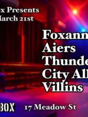 PB Presents: Foxanne/Aiers/Thundera/City Alley/Villins