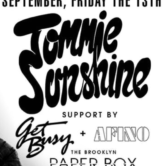 Tommie Sunshine at The Paper Box