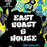 East Coast G-House: The Sequel (Album Release Party) – CANCELED