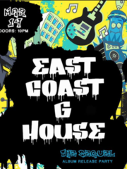 East Coast G-House: The Sequel (Album Release Party)